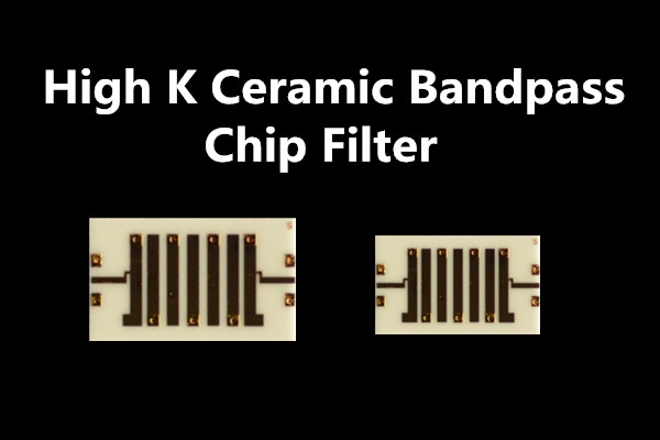 High K ceramic bandpass chip filters